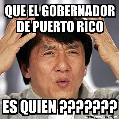 Meme Pr - meme jackie chan que el gobernador de puerto rico es