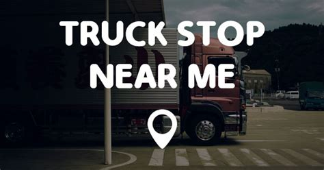 truck near me truck stop near me points near me