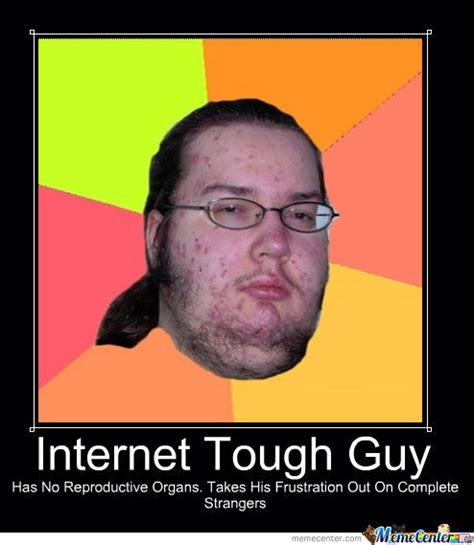 Internet Guy Meme - internet tough guy memes image memes at relatably com