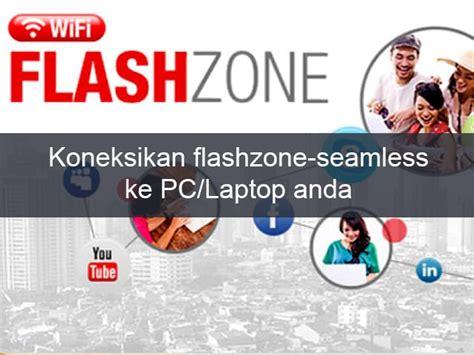 Wifi Flash Zone cara menghubungkan wifi flashzone seamless ke pc laptop bagitekno