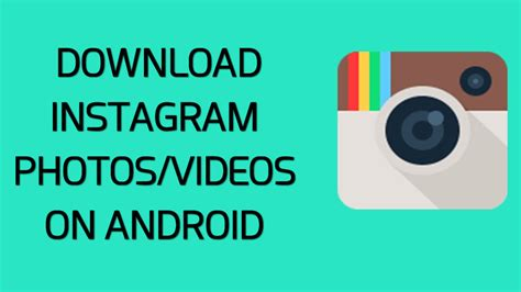instagram gallery tutorial how to download instagram photos and videos on android