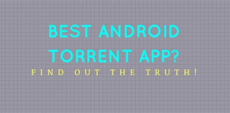 android torrenting what are the best free android apps for torrenting best 10 vpn reviews