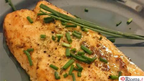 come cucinare il salmone a fette come cucinare le fette di salmone idea di casa
