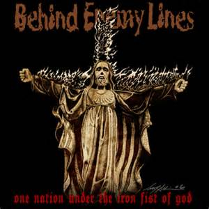 Behind enemy lines one nation under the iron fist of god