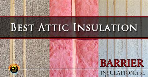 best insulation best attic insulation barrier insulation inc