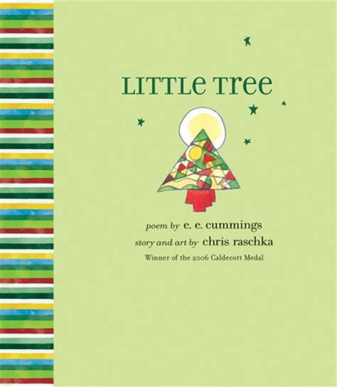 the little christmas tree poem tree e e chris raschka illustrator 1423103351