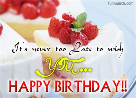 Late Happy Birthday Wishes Belated Birthday Graphics Facebook Pictures Images