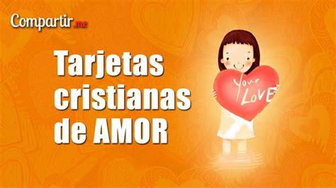 Las Mejores Imagenes De Amor Cristianas | tarjetas con frases cristianas de amor 11 postales