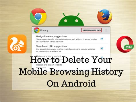 how to delete browsing history on android how to delete your mobile browsing history on android