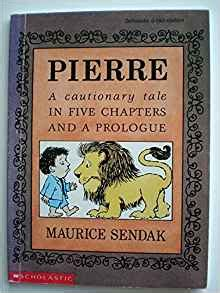 pierre a cautionary tale 0064432521 pierre a cautionary tale in five chapters and a prologue maurice sendak 9780590454506 amazon