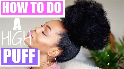 how to do puff in hair how to do a huge high puff high bun luchi loyale youtube