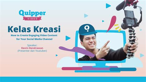 quipper video kelas kreasi quipper video bersama kevin hendrawan