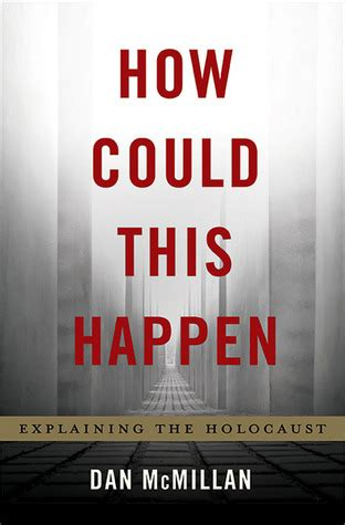 why explaining the holocaust books how could this happen explaining the holocaust by dan