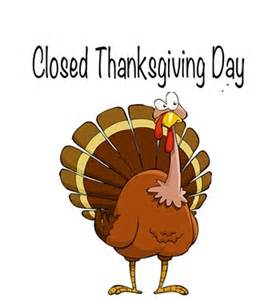 thanksgiving closed closed thanksgiving day