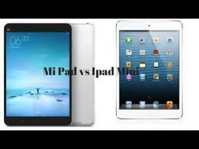 android tablet vs xiaomi mipad android tablet vs apple mini viyoutube