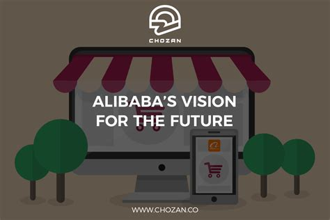 alibaba vision alibaba s vision for the future chozan chinese social