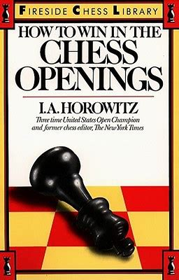 career chess how to win the corporate books how to win in the chess openings by i a horowitz