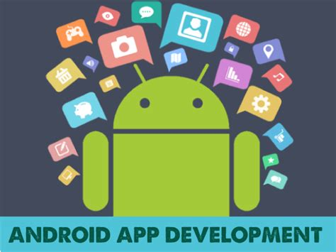 develop android apps how is android app development beneficial for you