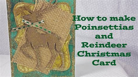 how to make glitter cards how to make a poinsettias reindeer and glitter