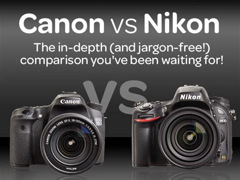 canon or nikon canon vs nikon the dslr comparison you ve been waiting