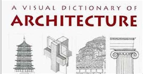 architecture a visual history books free architecture e books a visual dictionary of