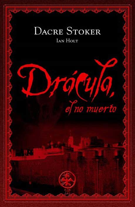 1000 images about libros on historia dracula by bram stoker and the historian el libro dr 225 cula el no muerto por dacre stoker the vire club