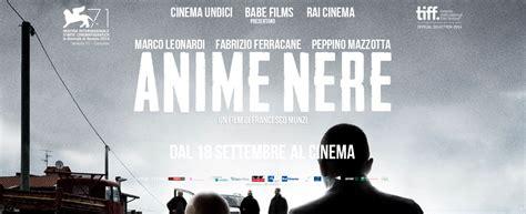 film anime nere anime nere il cinema spiccio