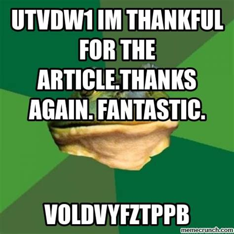 Thankful Meme - utvdw1 im thankful for the article thanks again fantastic