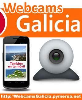 camaras web galicia webcams galicia c 225 maras web de galicia en tiempo real