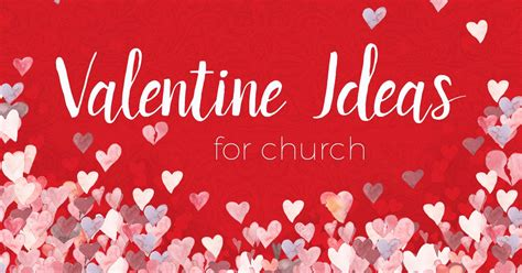 valentines event christian ideas for church events