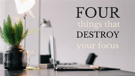 how to a not to destroy things four things that destroy your focus small business services