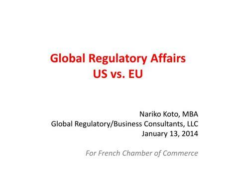 Mba In Regulatory Affairs by Ppt Global Regulatory Affairs Us Vs Eu Powerpoint