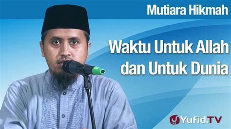Manajemen Berbasis Syariah M Maruf Abdullah mutiara hikmah antara waktu untuk allah dan untuk mencari dunia ustadz abdullah zaen ma