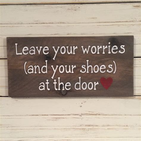 Leave Your Worries And Your Shoes At The Door leave your worries and your shoes at the door rustic sign