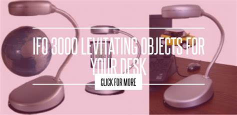 Ifo 3000 Levitating Objects For Your Desk by Ifo 3000 Levitating Objects For Your Desk Lifestyle