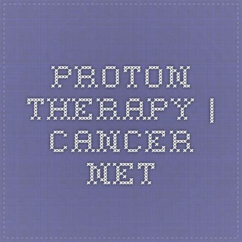 Proton Cancer by Best 25 Proton Radiation Ideas On Radiation