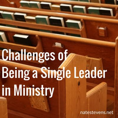 challenges of being a single challenges of being a single leader in ministry nate