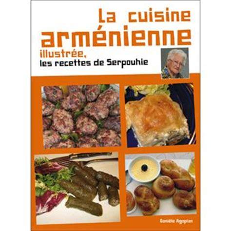 fnac livres cuisine la cuisine armenienne illustr 233 e broch 233 232 le agopian