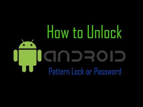 how to unlock pin pattern lock password on android device how to unlock pattern lock or password lock on android