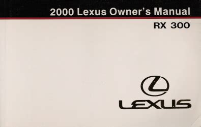 small engine service manuals 2000 lexus rx security system 2000 lexus rx 300 owner s manual