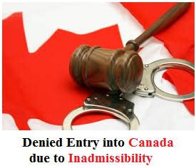 Entry Into Us From Canada With Criminal Record Denied Entry Into Canada Due To Inadmissibility