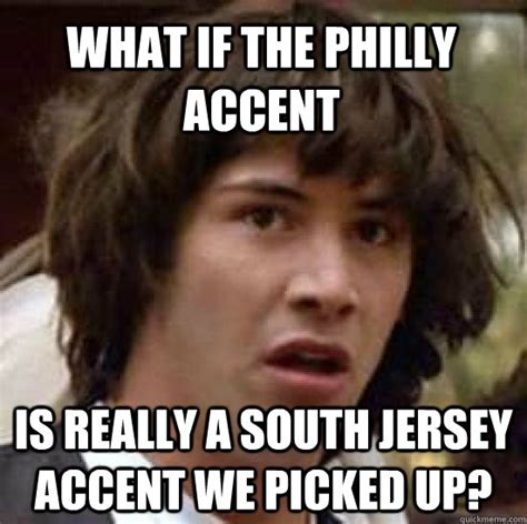 Meme Philadelphia - 1000 images about philly dialect on pinterest you from