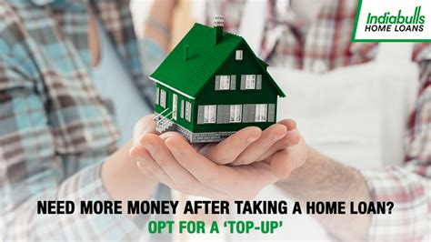 need a loan to buy a house with bad credit need more money after taking a home loan opt for a top up indiabulls home loans blog