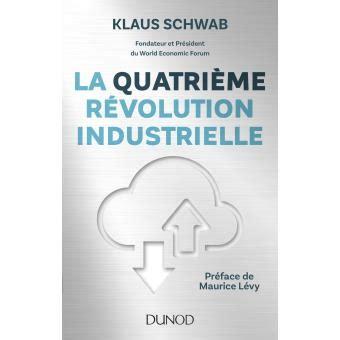 Resume Revolution Industrielle by La Quatri 232 Me R 233 Volution Industrielle Broch 233 Klaus