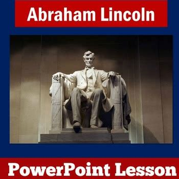 abraham lincoln biography presentation powerpoint abraham lincoln powerpoint by green apple lessons tpt