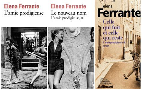 celle qui fuit et 2070178404 litt 233 rature elena ferrante l inconnue prodigieuse le parisien