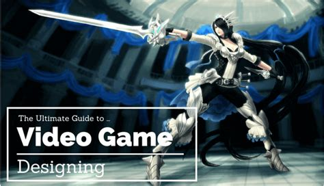 design video game the ultimate video game designer guide 2018