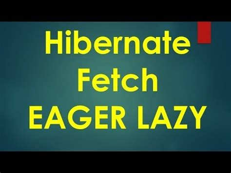 hibernate tutorial video youtube 14 hibernate tutorial fetch eager lazy youtube
