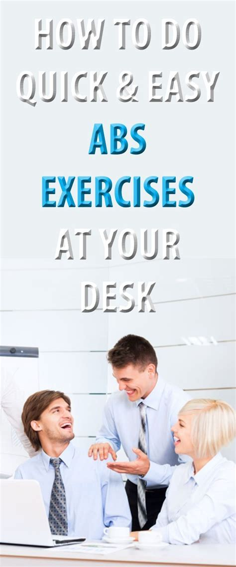 how to do and easy abs exercises at your desk abworkout minute workouts