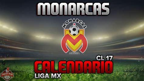 Calendario Liga Mx 2016 Monarcas Monarcas Morelia Calendario Clausura 2017 Liga Mx
